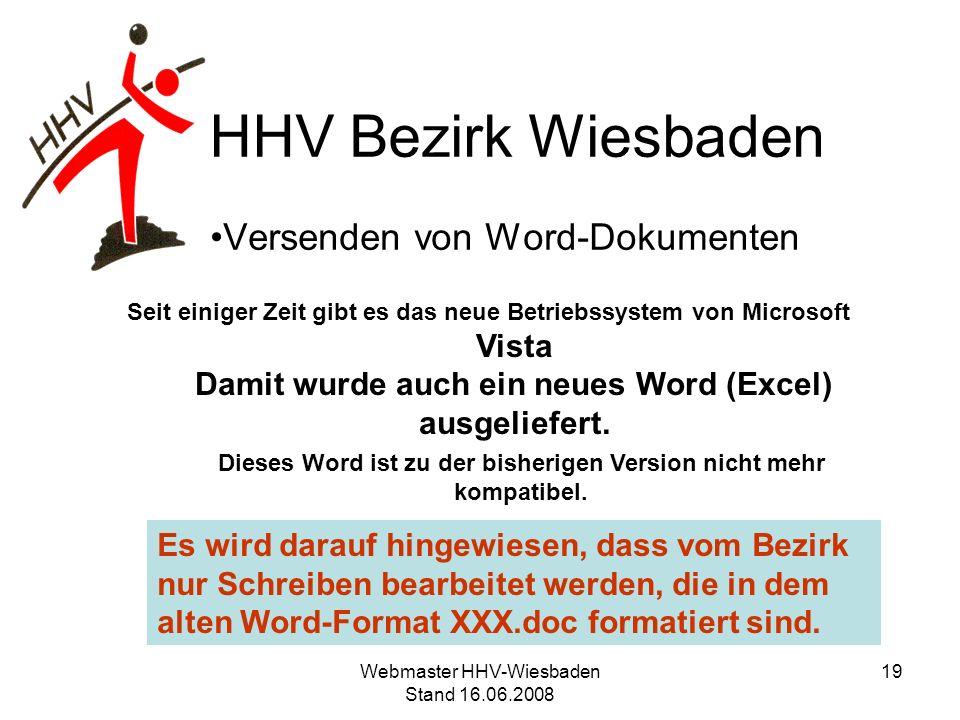 HHV Bezirk Wiesbaden Versenden von Word-Dokumenten Seit einiger Zeit gibt es das neue Betriebssystem von Microsoft Vista Damit wurde auch ein neues Wo