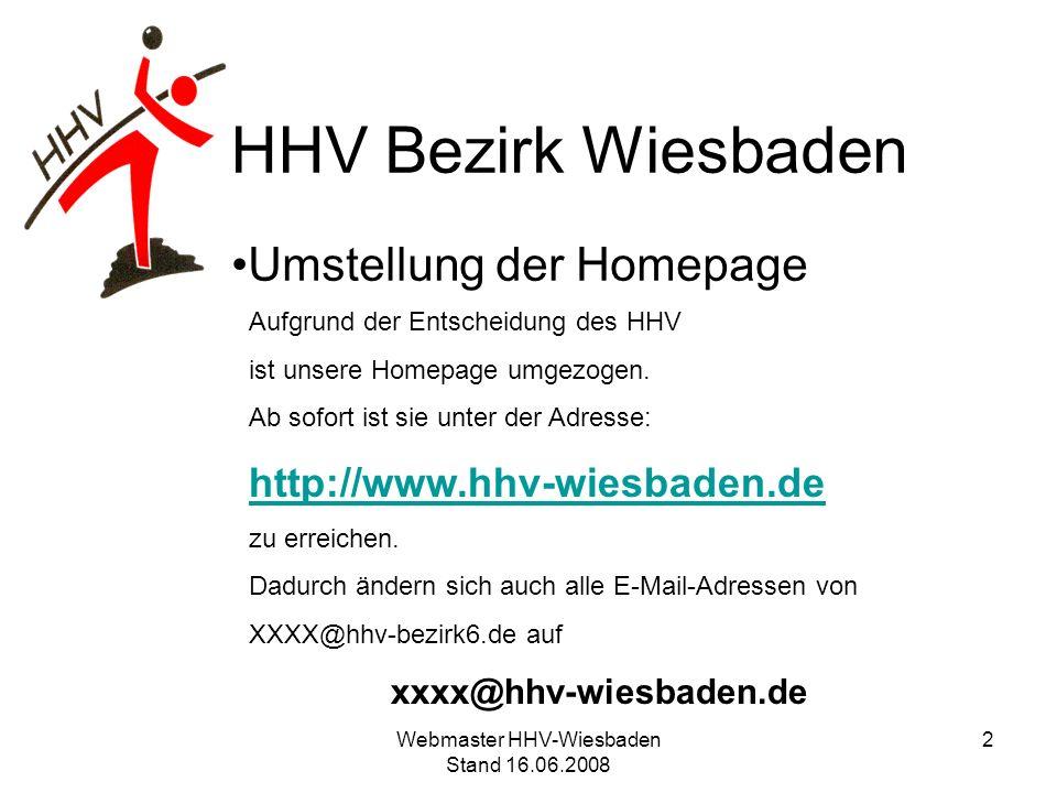 HHV Bezirk Wiesbaden Umstellung der Homepage Aufgrund der Entscheidung des HHV ist unsere Homepage umgezogen. Ab sofort ist sie unter der Adresse: htt