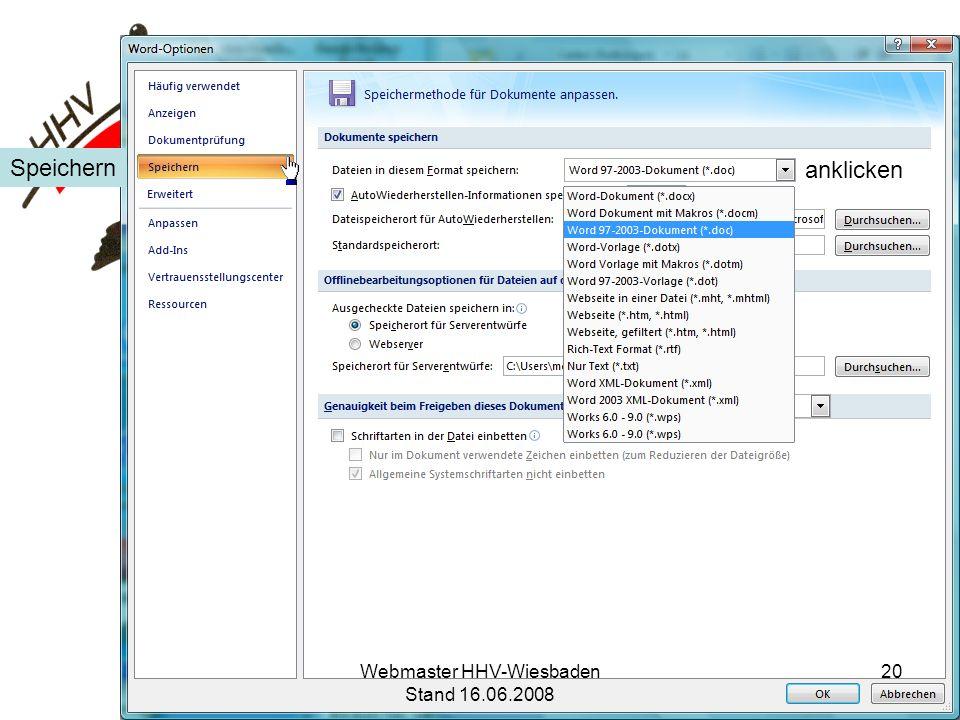HHV Bezirk Wiesbaden Versenden von Word-Dokumenten Wie kann ich grundsätzlich auf das Format Word 97-2003 (*.doc) umstellen. Word-Optionen Speichern a