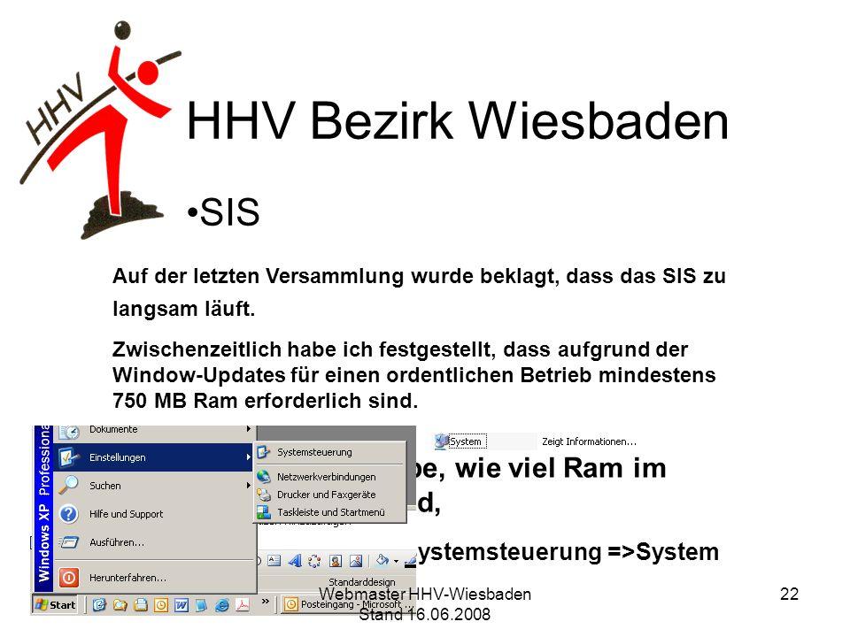 Start => Einstellungen => Systemsteuerung =>System HHV Bezirk Wiesbaden SIS Auf der letzten Versammlung wurde beklagt, dass das SIS zu langsam läuft.