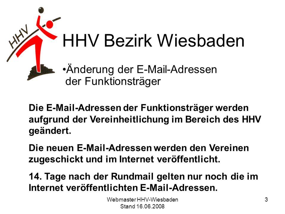 HHV Bezirk Wiesbaden Änderung der E-Mail-Adressen der Funktionsträger Die E-Mail-Adressen der Funktionsträger werden aufgrund der Vereinheitlichung im