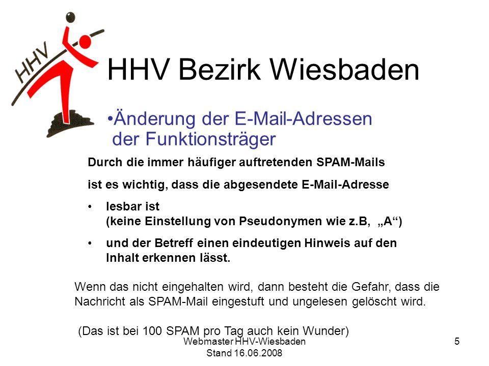 HHV Bezirk Wiesbaden Änderung der E-Mail-Adressen der Funktionsträger Durch die immer häufiger auftretenden SPAM-Mails ist es wichtig, dass die abgese