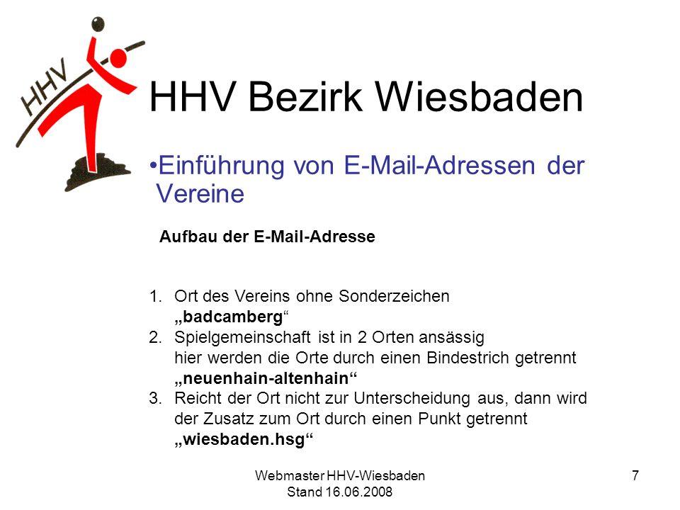 HHV Bezirk Wiesbaden Einführung von E-Mail-Adressen der Vereine Aufbau der E-Mail-Adresse 1.Ort des Vereins ohne Sonderzeichen badcamberg 2.Spielgemei