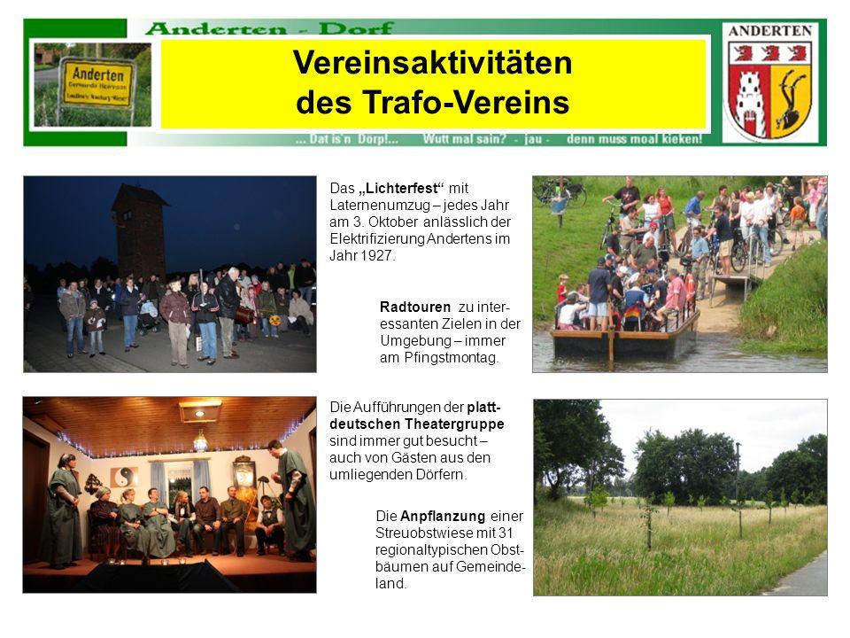 Vereinsaktivitäten des Trafo-Vereins Radtouren zu inter- essanten Zielen in der Umgebung – immer am Pfingstmontag. Die Aufführungen der platt- deutsch