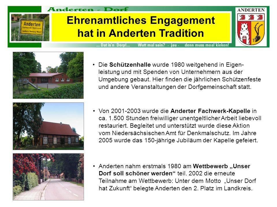 Ehrenamtliches Engagement hat in Anderten Tradition Die Schützenhalle wurde 1980 weitgehend in Eigen- leistung und mit Spenden von Unternehmern aus de