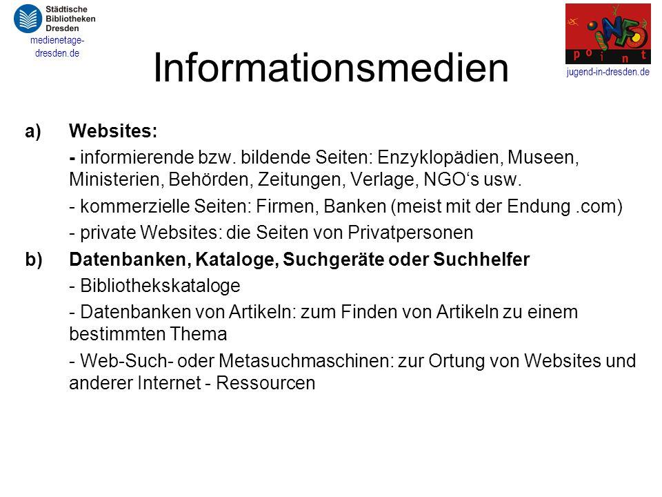 jugend-in-dresden.de medienetage- dresden.de Zitieren von Internetseiten Die allgemeinen Kriterien für das Zitieren von Quellen (z.B.
