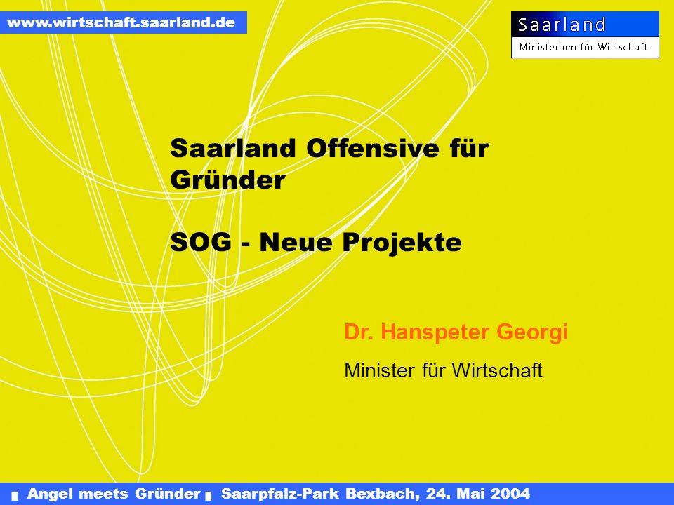 Angel meets Gründer Saarpfalz-Park Bexbach, 24.Mai 2004 www.wirtschaft.saarland.de...