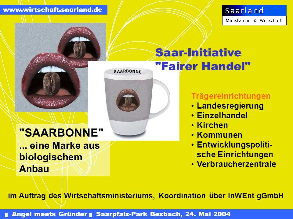 Angel meets Gründer Saarpfalz-Park Bexbach, 24. Mai 2004 www.wirtschaft.saarland.de... fühlt sich gut an!