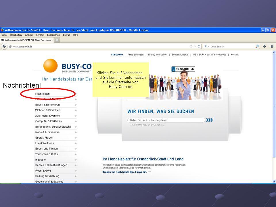 Nachrichten! Klicken Sie auf Nachrichten und Sie kommen automatisch auf die Startseite von Busy-Com.de