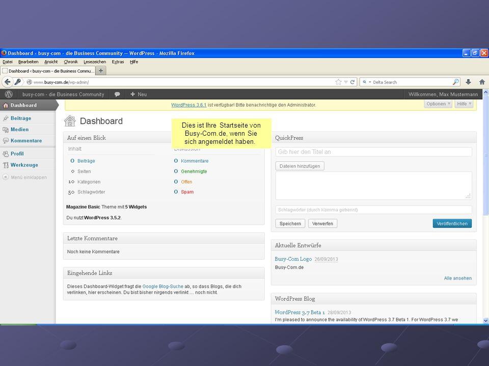 Dies ist Ihre Startseite von Busy-Com.de, wenn Sie sich angemeldet haben.