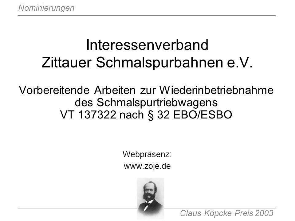 Claus-Köpcke-Preis 2003 Nominierungen Interessenverband Zittauer Schmalspurbahnen e.V. Vorbereitende Arbeiten zur Wiederinbetriebnahme des Schmalspurt
