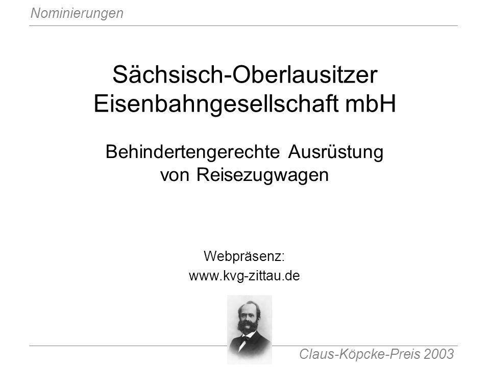 Claus-Köpcke-Preis 2003 Nominierungen Sächsisch-Oberlausitzer Eisenbahngesellschaft mbH Behindertengerechte Ausrüstung von Reisezugwagen Webpräsenz: w