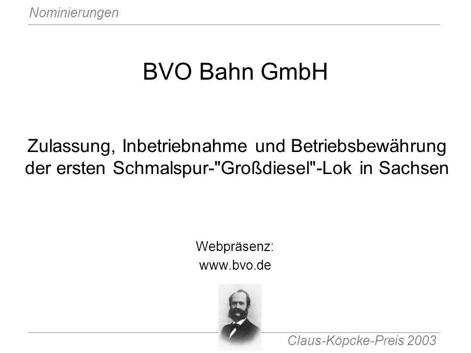 Claus-Köpcke-Preis 2003 Nominierungen BVO Bahn GmbH Zulassung, Inbetriebnahme und Betriebsbewährung der ersten Schmalspur-