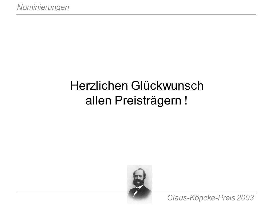 Claus-Köpcke-Preis 2003 Nominierungen Herzlichen Glückwunsch allen Preisträgern !