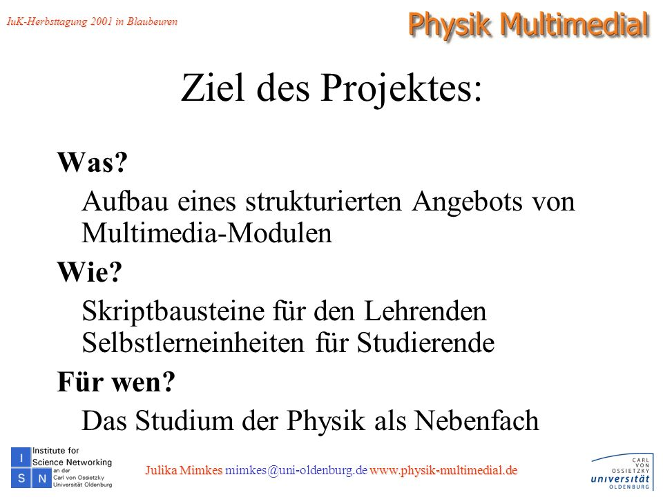 3 Ziel des Projektes: Was. Aufbau eines strukturierten Angebots von Multimedia-Modulen Wie.