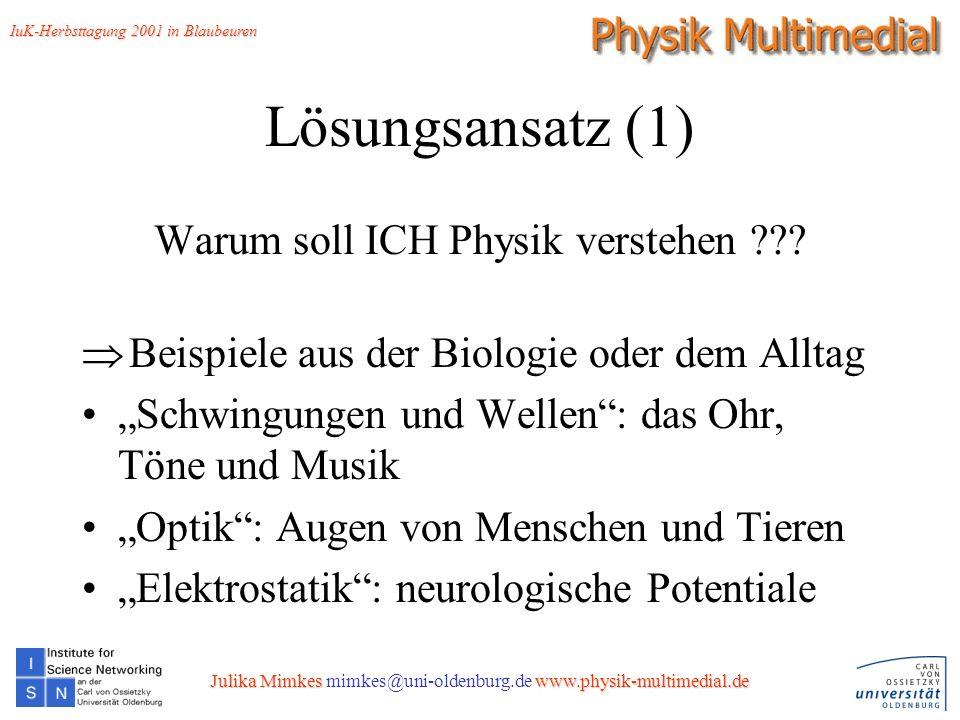 8 Lösungsansatz (1) Warum soll ICH Physik verstehen ??.