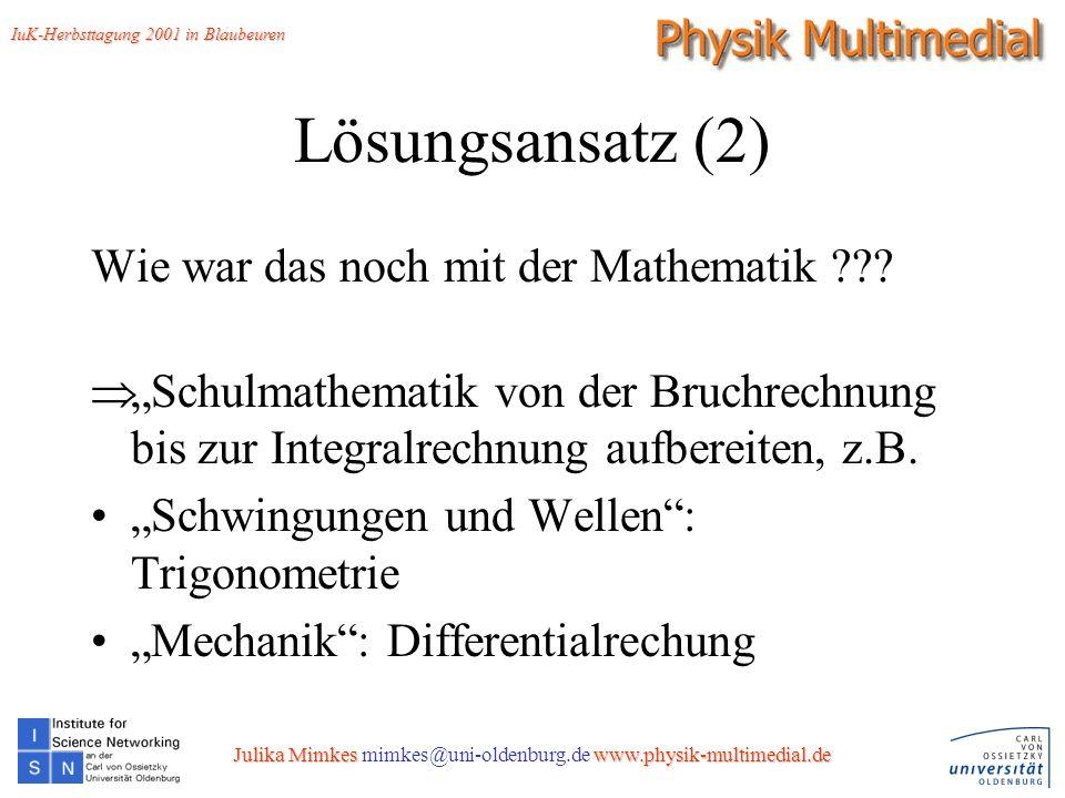 9 Lösungsansatz (2) Wie war das noch mit der Mathematik ??.