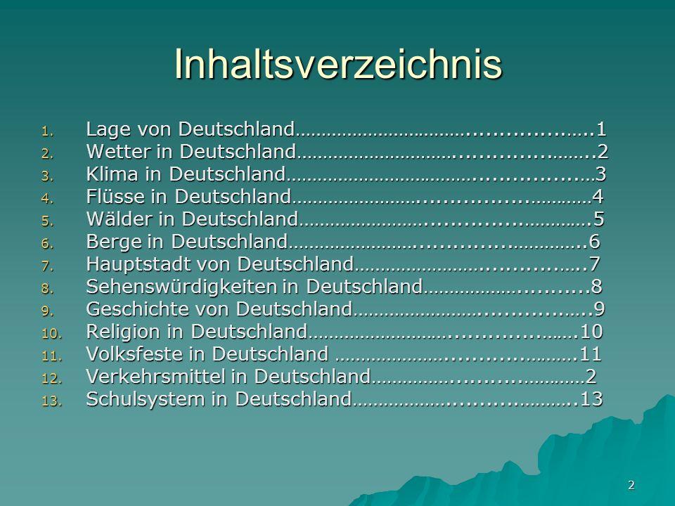 2 Inhaltsverzeichnis 1. Lage von Deutschland……………………………...............…..1 2. Wetter in Deutschland…………………………...............……..2 3. Klima in Deutschl