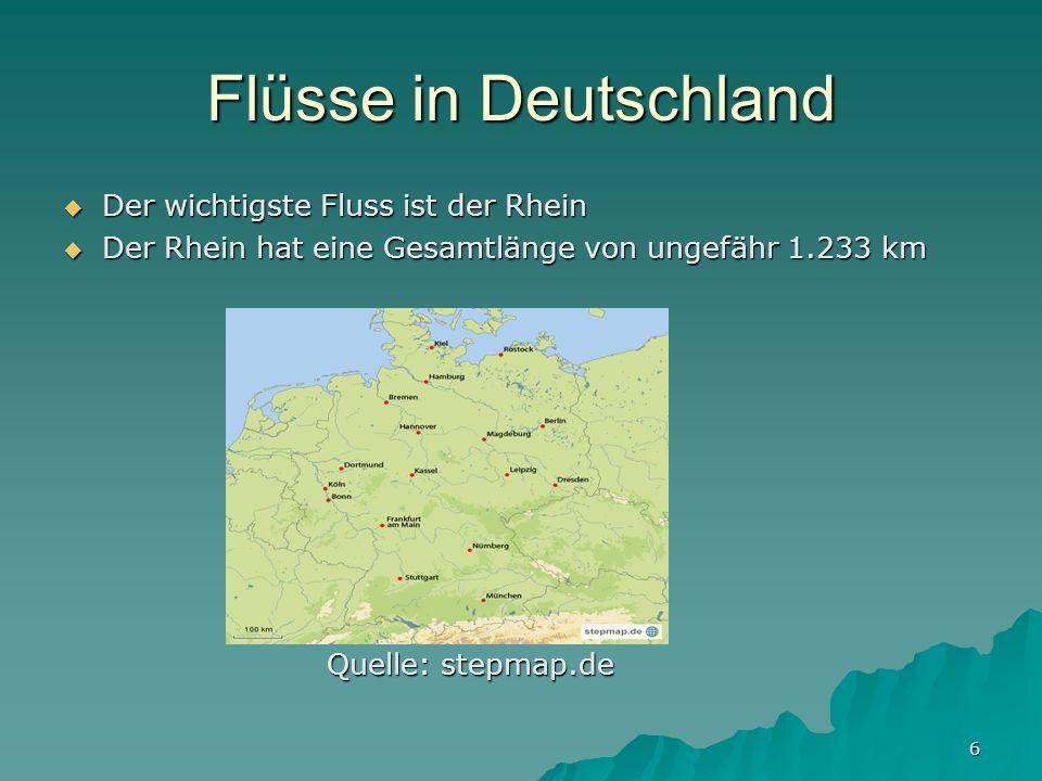 6 Flüsse in Deutschland Der wichtigste Fluss ist der Rhein Der wichtigste Fluss ist der Rhein Der Rhein hat eine Gesamtlänge von ungefähr 1.233 km Der