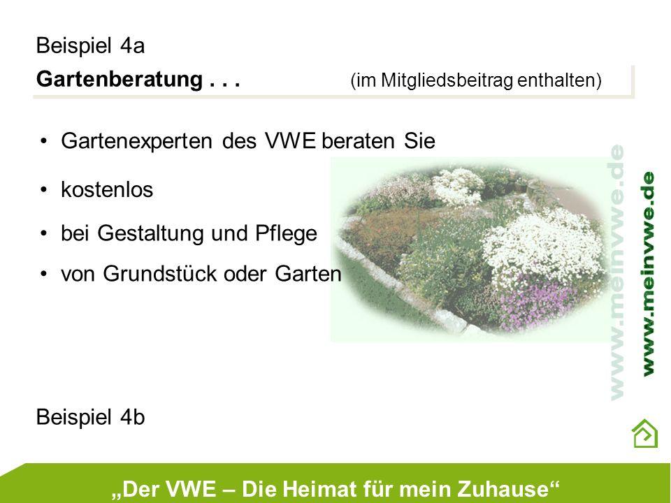Gartenberatung... (im Mitgliedsbeitrag enthalten) Beispiel 4a Gartenexperten des VWE beraten Sie kostenlos bei Gestaltung und Pflege von Grundstück od