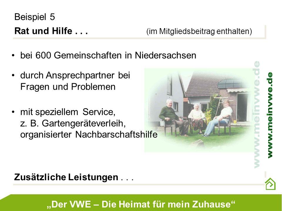 Rat und Hilfe... (im Mitgliedsbeitrag enthalten) Beispiel 5 bei 600 Gemeinschaften in Niedersachsen durch Ansprechpartner bei Fragen und Problemen mit