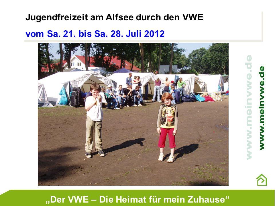Jugendfreizeit am Alfsee durch den VWE vom Sa. 21. bis Sa. 28. Juli 2012 Jugendfreizeit am Alfsee durch den VWE vom Sa. 21. bis Sa. 28. Juli 2012 Der