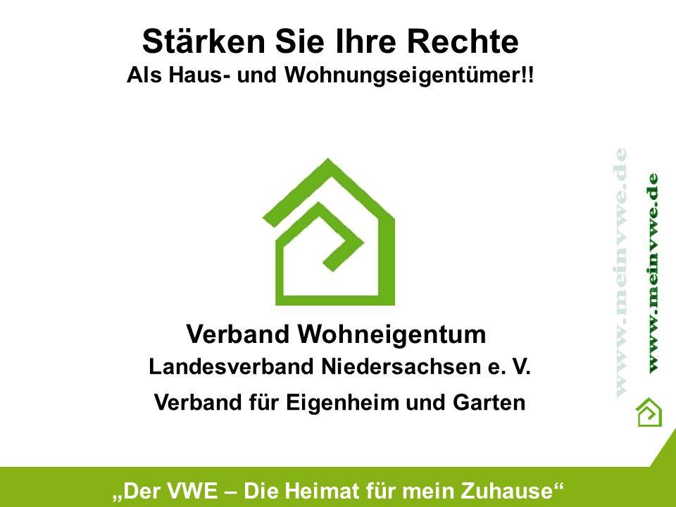 Stärken Sie Ihre Rechte Als Haus- und Wohnungseigentümer!! Der VWE – Die Heimat für mein Zuhause Verband Wohneigentum Landesverband Niedersachsen e. V