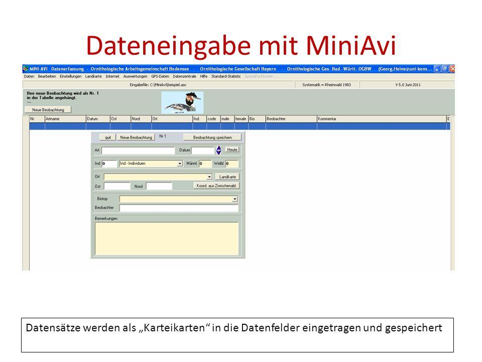 Dateneingabe mit MiniAvi Inhalt jedes einzelnen Feldes kann optional für neue Datensätze beibehalten werden -> komfortable schnelle Dateneingabe Ortsangaben könne in der individuellen Ortsliste gespeichert und mit den zugehörigen Koordinaten wieder verwendet werden -> nur einmaliger Aufwand zur Georefenrenzierung MiniAvi kommuniziert mit TOP50-Karten auf DVD, FinWeb, GoogleMaps und vielen anderen Systemen zur direkten Koordinatenermittlung Unkomplizierter direkter Datenaustausch und Datenzusammenführung zwischen verschiedenen Installationen Fazit: Wer regelmäßig in immer gleichen Gebieten unterwegs ist hat hier den geringsten Aufwand zur Dateneingabe und Datenhaltung