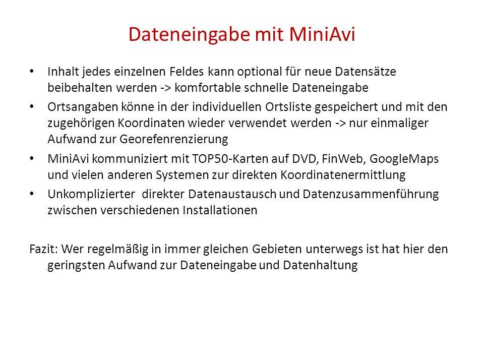 Dateneingabe mit MiniAvi Inhalt jedes einzelnen Feldes kann optional für neue Datensätze beibehalten werden -> komfortable schnelle Dateneingabe Ortsa