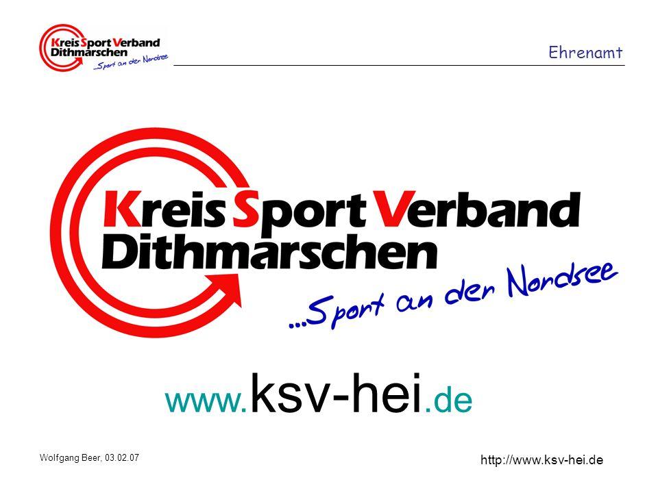 Ehrenamt http://www.ksv-hei.de Wolfgang Beer, 03.02.07 www. ksv-hei.de