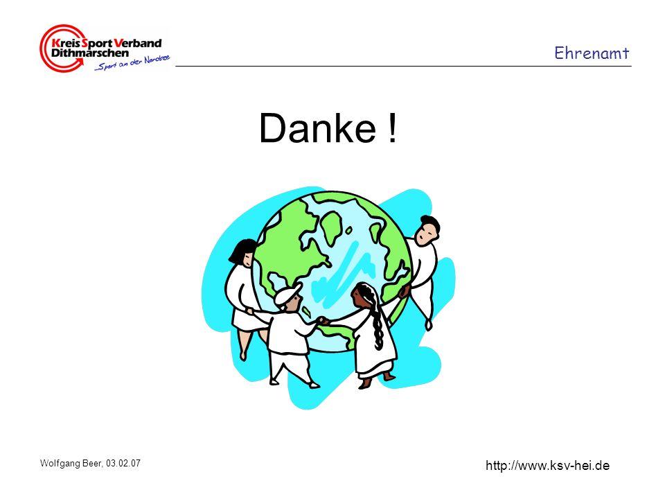Ehrenamt http://www.ksv-hei.de Wolfgang Beer, 03.02.07 Danke !