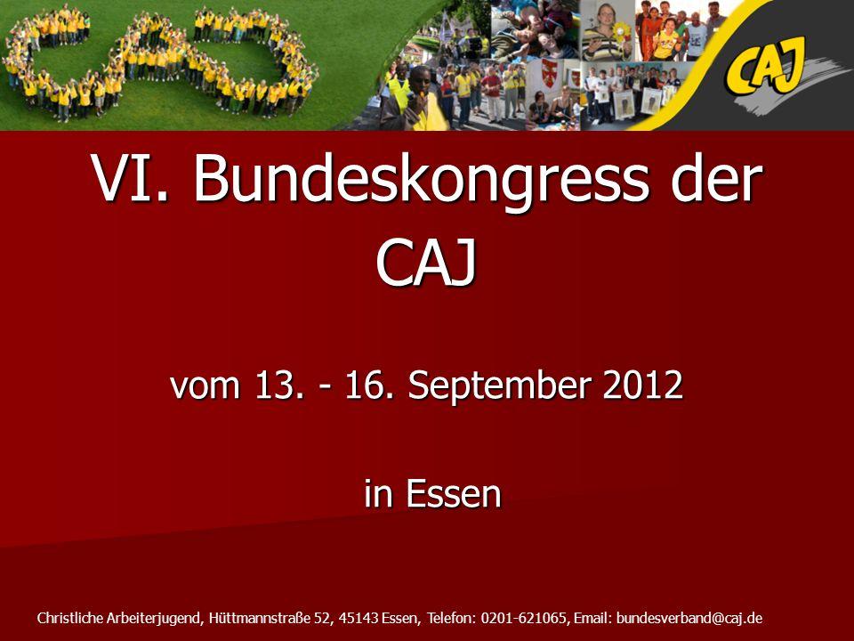 VI. Bundeskongress der CAJ vom 13. - 16. September 2012 in Essen in Essen Christliche Arbeiterjugend, Hüttmannstraße 52, 45143 Essen, Telefon: 0201-62