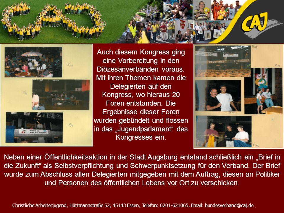 Christliche Arbeiterjugend, Hüttmannstraße 52, 45143 Essen, Telefon: 0201-621065, Email: bundesverband@caj.de Auch diesem Kongress ging eine Vorbereit