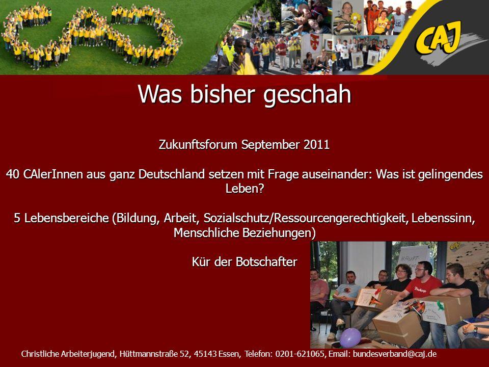 Christliche Arbeiterjugend, Hüttmannstraße 52, 45143 Essen, Telefon: 0201-621065, Email: bundesverband@caj.de Was bisher geschah Zukunftsforum Septemb