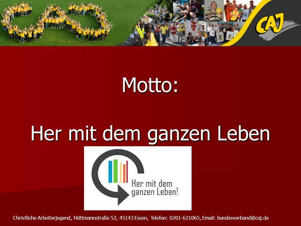 Christliche Arbeiterjugend, Hüttmannstraße 52, 45143 Essen, Telefon: 0201-621065, Email: bundesverband@caj.de Eine kurze Geschichte der Bundeskongresse
