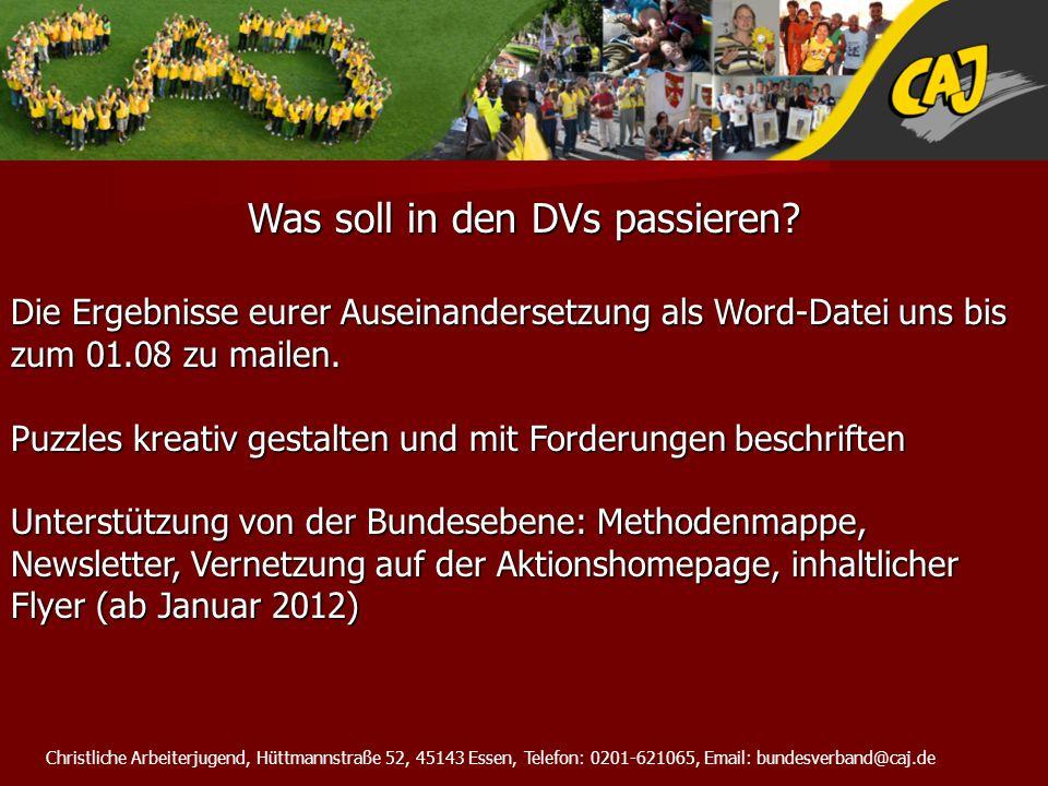 Christliche Arbeiterjugend, Hüttmannstraße 52, 45143 Essen, Telefon: 0201-621065, Email: bundesverband@caj.de Was soll in den DVs passieren? Die Ergeb