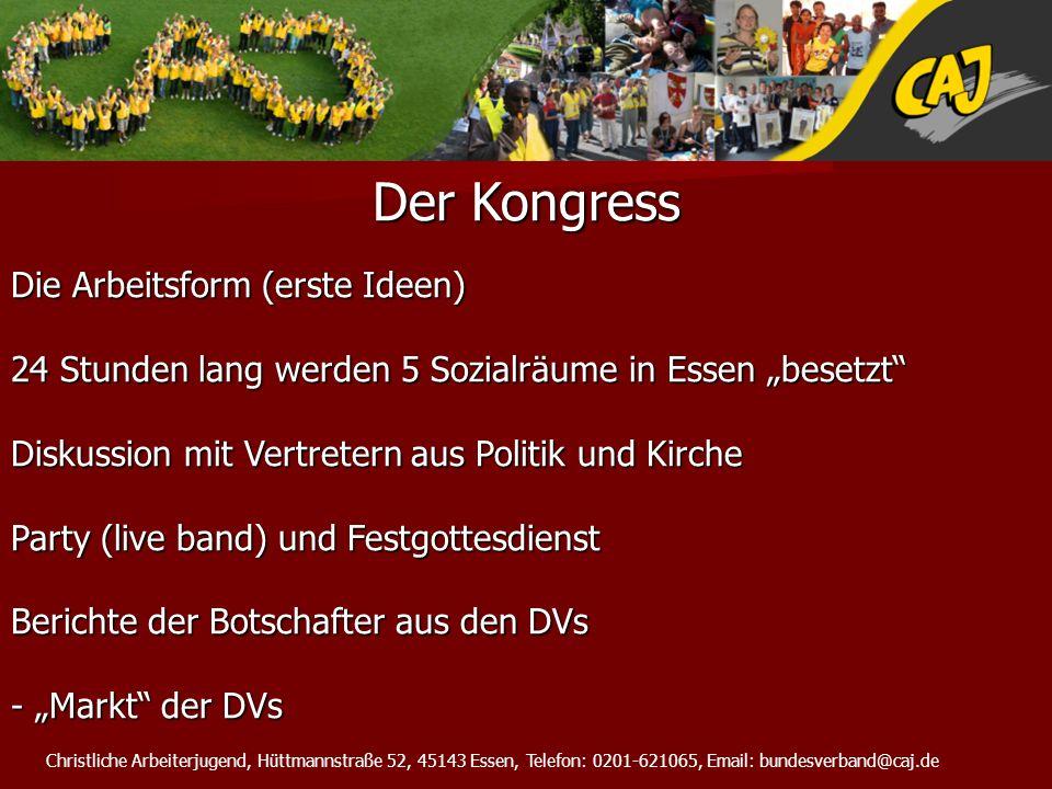Christliche Arbeiterjugend, Hüttmannstraße 52, 45143 Essen, Telefon: 0201-621065, Email: bundesverband@caj.de Rahmendaten 150 Delegierte Anmeldeverfahren (in zwei Phasen) Erste Phase: Mindestens 2 TN/DV, max.