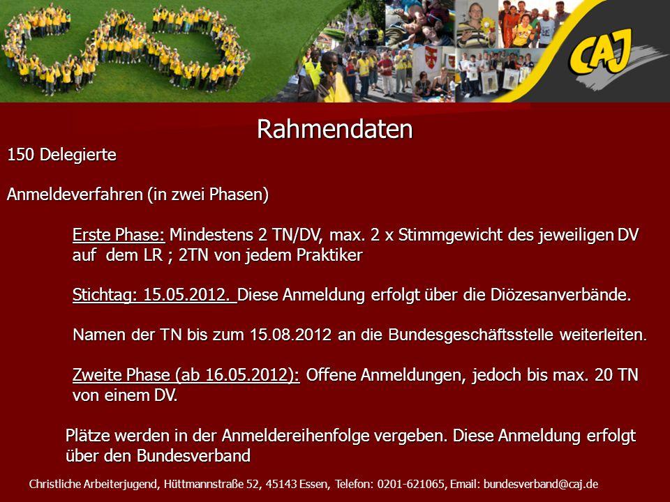Christliche Arbeiterjugend, Hüttmannstraße 52, 45143 Essen, Telefon: 0201-621065, Email: bundesverband@caj.de Rahmendaten 150 Delegierte Anmeldeverfah