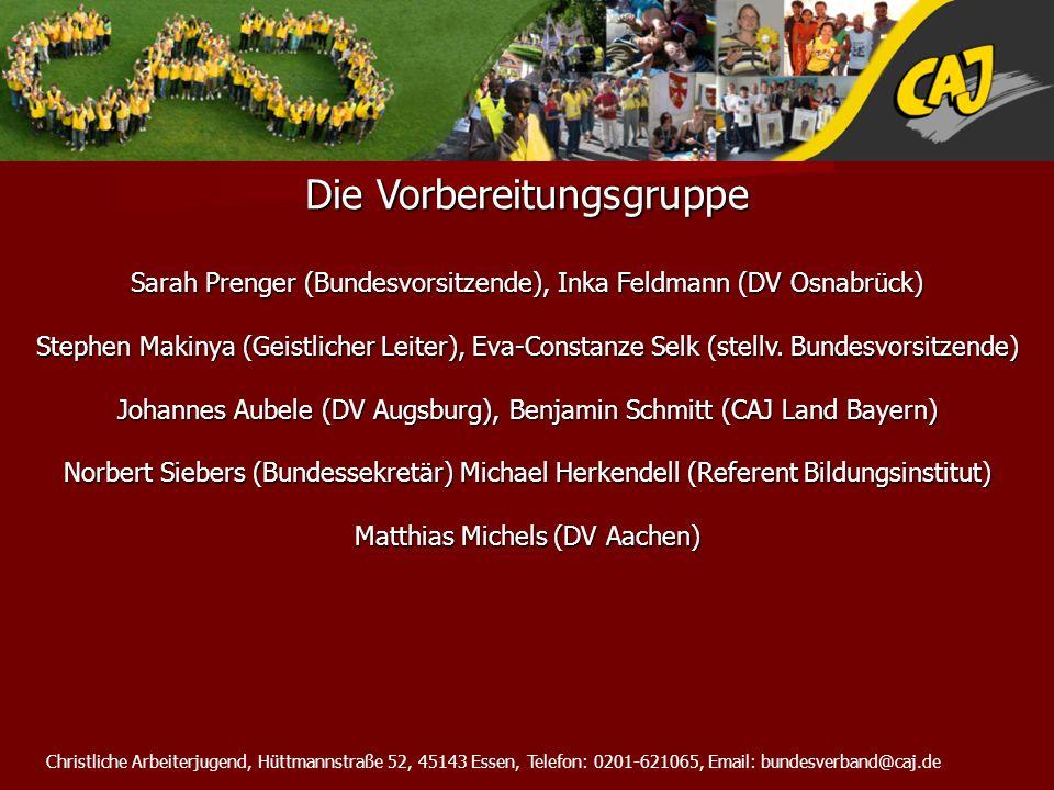 Christliche Arbeiterjugend, Hüttmannstraße 52, 45143 Essen, Telefon: 0201-621065, Email: bundesverband@caj.de Verantwortlich für den Prozess (Steuerungsgruppe) Sarah Prenger (sarah.prenger@gmx.de; Tel.02517482672) sarah.prenger@gmx.de Stephen Makinya (makinya@caj.de; Tel.