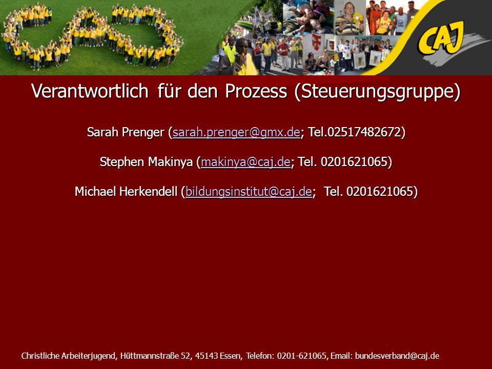 Christliche Arbeiterjugend, Hüttmannstraße 52, 45143 Essen, Telefon: 0201-621065, Email: bundesverband@caj.de Verantwortlich für den Prozess (Steuerun