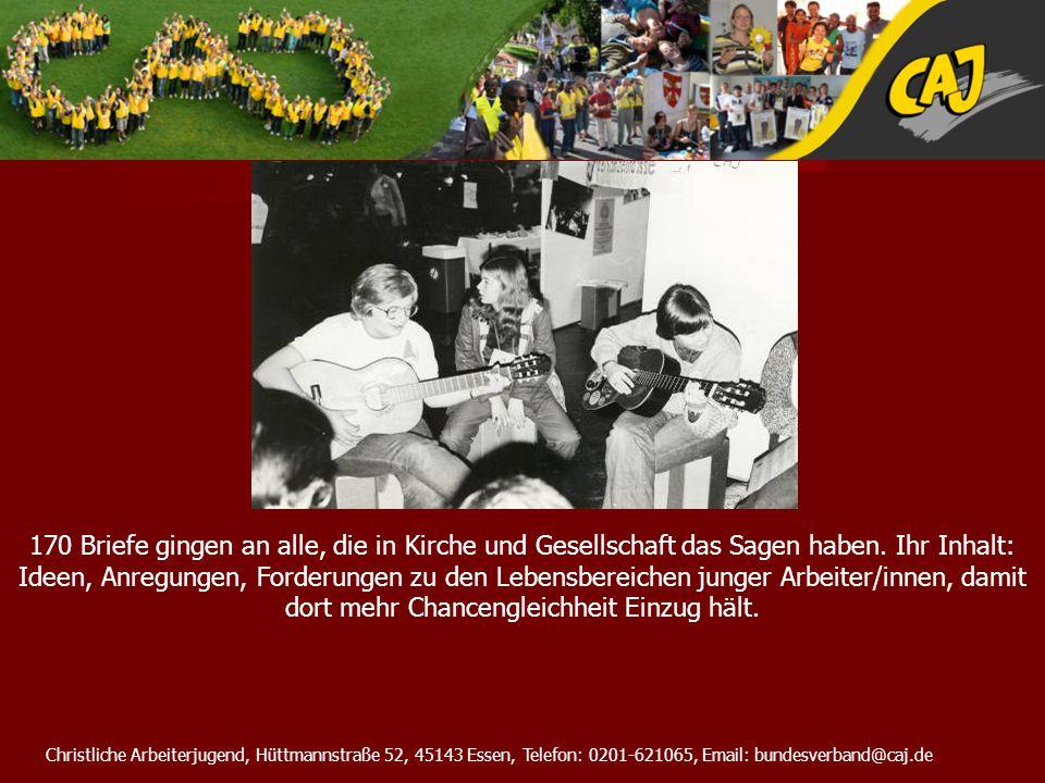 Christliche Arbeiterjugend, Hüttmannstraße 52, 45143 Essen, Telefon: 0201-621065, Email: bundesverband@caj.de IV.
