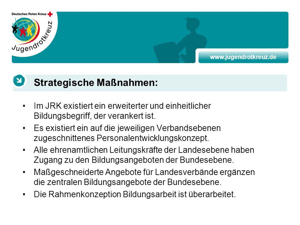 www.jugendrotkreuz.de Im JRK existiert ein erweiterter und einheitlicher Bildungsbegriff, der verankert ist. Es existiert ein auf die jeweiligen Verba
