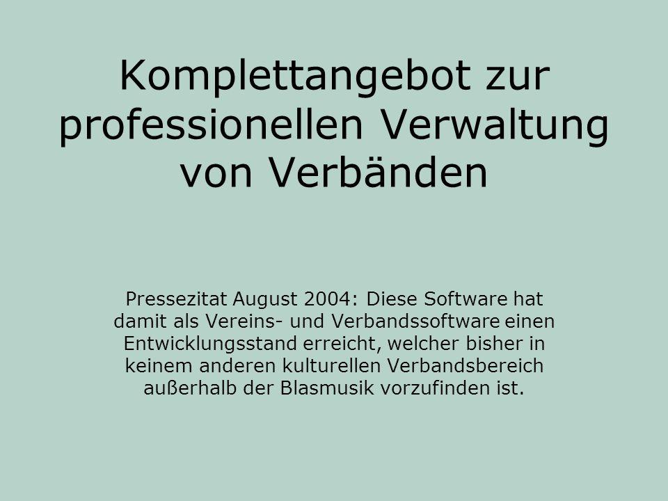 Komplettangebot zur professionellen Verwaltung von Verbänden Pressezitat August 2004: Diese Software hat damit als Vereins- und Verbandssoftware einen