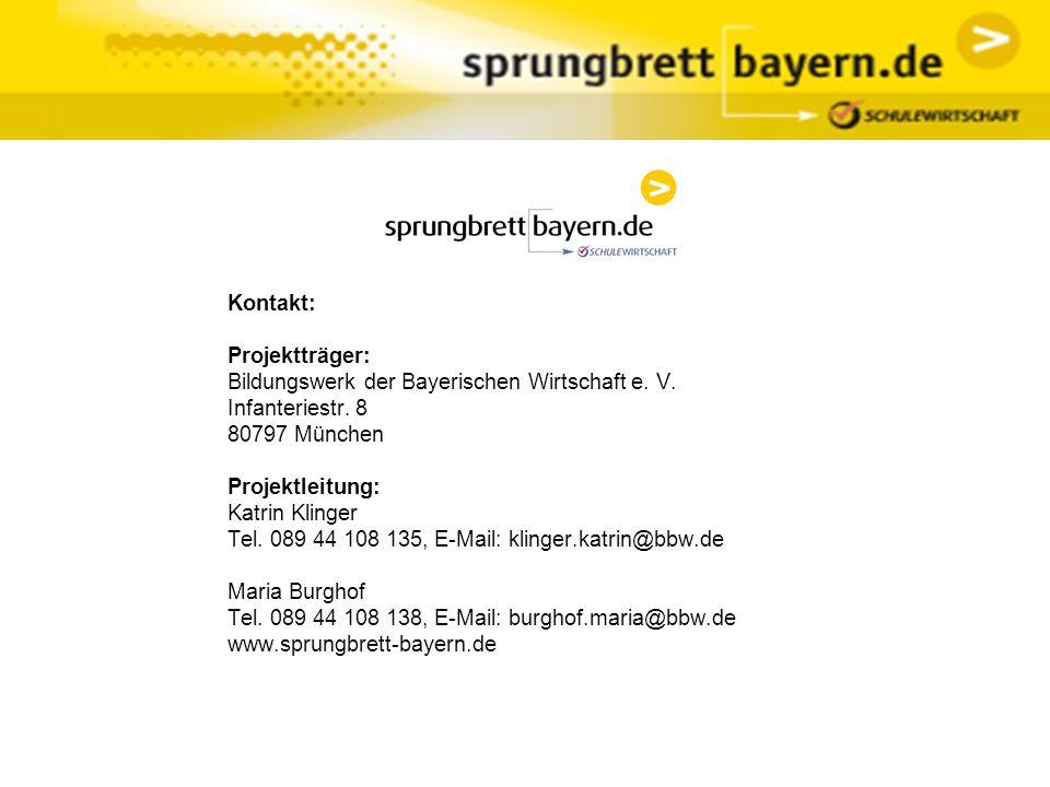Kontakt: Projektträger: Bildungswerk der Bayerischen Wirtschaft e. V. Infanteriestr. 8 80797 München Projektleitung: Katrin Klinger Tel. 089 44 108 13