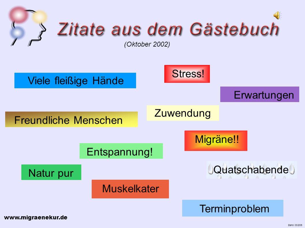 www.migraenekur.de Stand 03/2005 Stress. Freundliche Menschen Migräne!.