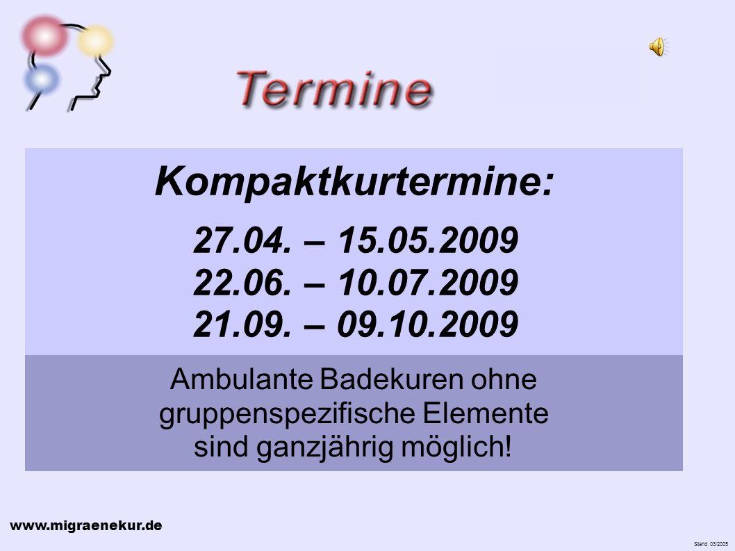 www.migraenekur.de Stand 03/2005 Kompaktkurtermine: 27.04.