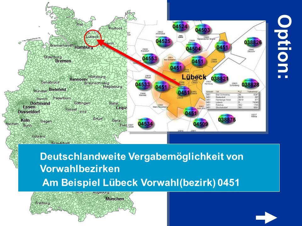 Deutschlandweite Vergabemöglichkeit von Vorwahlbezirken Am Beispiel Lübeck Vorwahl(bezirk) 0451 Option: