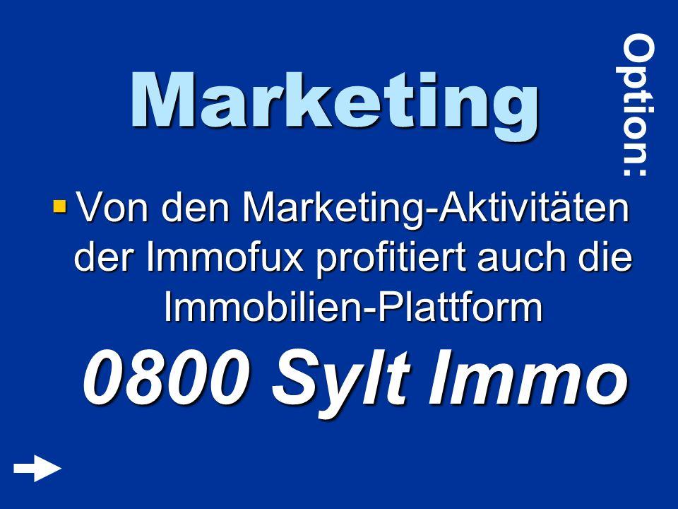 Marketing Von den Marketing-Aktivitäten der Immofux profitiert auch die Immobilien-Plattform 0800 Sylt Immo Von den Marketing-Aktivitäten der Immofux