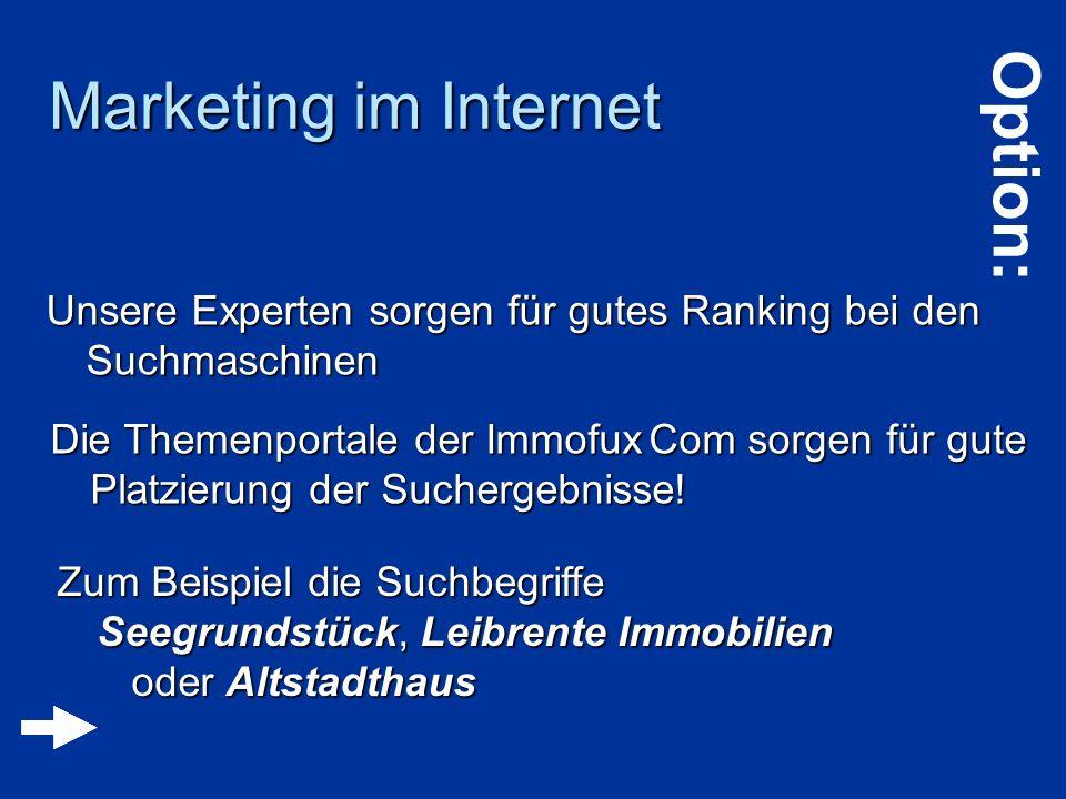 Marketing im Internet Unsere Experten sorgen für gutes Ranking bei den Suchmaschinen Die Themenportale der Immofux Com sorgen für gute Platzierung der