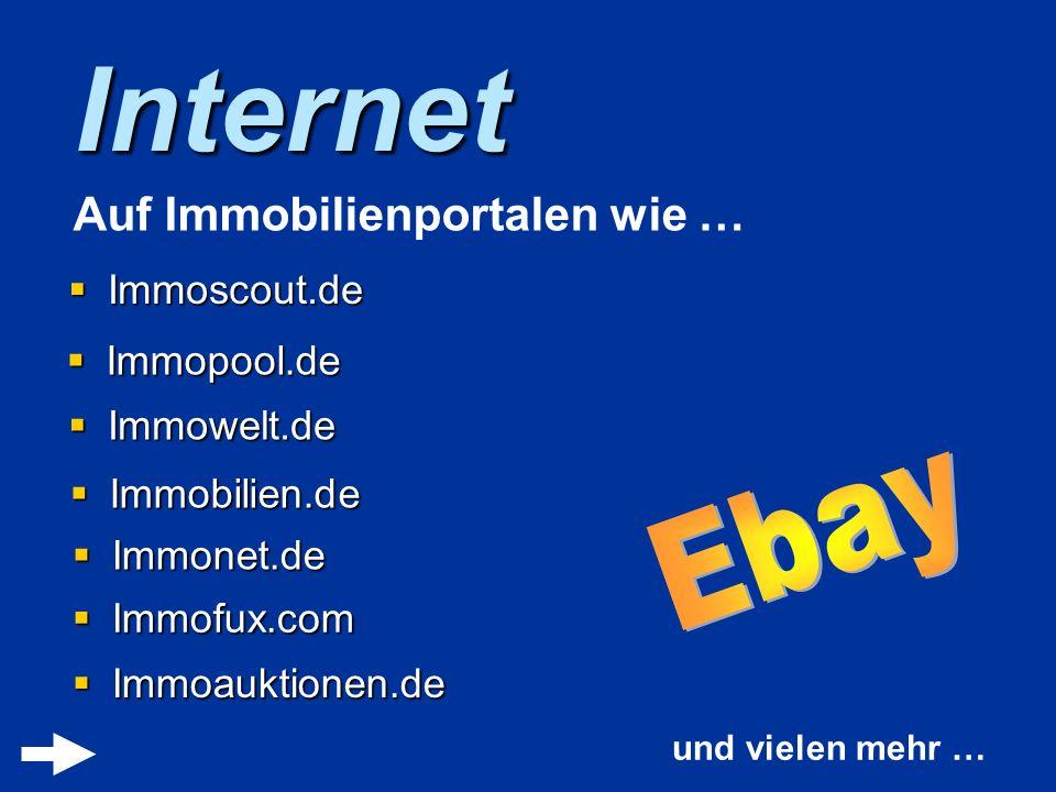 Internet Immoscout.de Immoscout.de Auf Immobilienportalen wie … Immopool.de Immopool.de Immowelt.de Immowelt.de Immobilien.de Immobilien.de Immonet.de